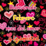 Bienvenido Mes de Febrero: Mes del Amor y Amistad 2021