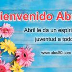 Frases bonitas con Imagenes de Bienvenido Abril