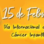 Dia internacional del cancer infantil 15 de Febrero