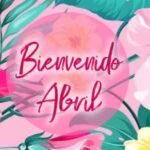 Frases de Abril para recibir el mes