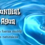 Dia mundial del Agua - 22 de Marzo