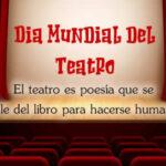 27 de Marzo Dia Mundial del Teatro
