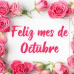 Feliz mes de Octubre con Imagenes y Frases